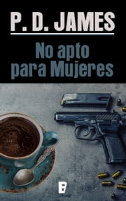 No apto para mujeres (Cordelia Gray) ebook by P.D. James