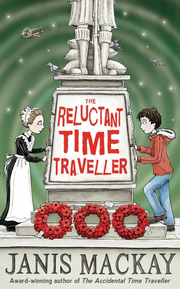 The Reluctant Time Traveller ebook by Janis Mackay