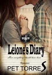 Leione's Diary: How Everything Should Have Been ebook by Pet TorreS