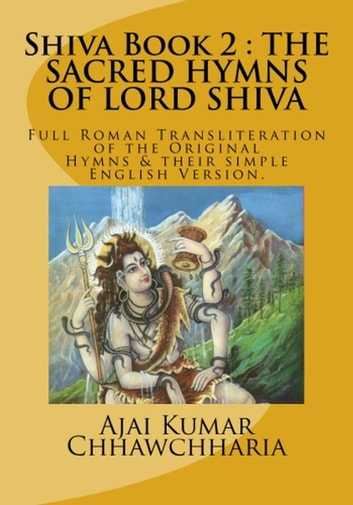 The Legend of Shiva, Book 2: The Sacred Hymns of Lord Shiva - The Legend of Shiva, Book 2, #2 ebook by Ajai Kumar Chhawchharia