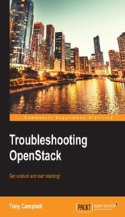 Troubleshooting OpenStack ebook by Tony Campbell