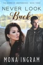 Never Look Back ebook by Mona Ingram