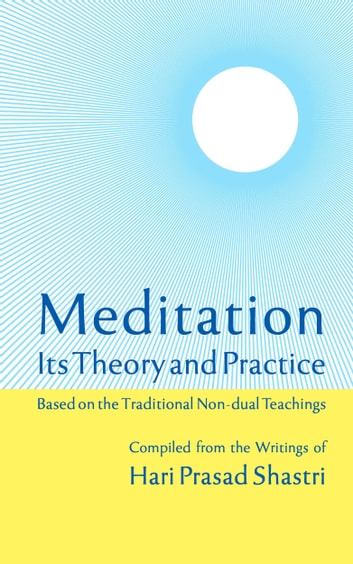 Meditation: Its Theory and Practice ebook by Hari Prasad Shastri