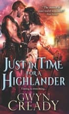 Just in Time for a Highlander ebook by Gwyn Cready