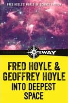Into Deepest Space ebook by Fred Hoyle, Geoffrey Hoyle