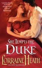 She Tempts the Duke eBook by Lorraine Heath