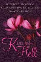Kisses from Hell ebook by Kristin Cast, Richelle Mead, Kelley Armstrong,...