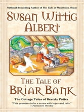 The Tale of Briar Bank ebook by Susan Wittig Albert