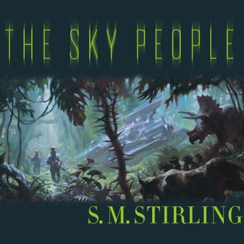 The Sky People audiobook by S. M. Stirling