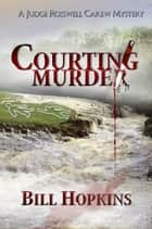 Courting Murder ebook by Bill Hopkins