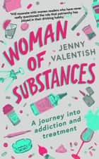 Woman of Substances ebook by Jenny Valentish