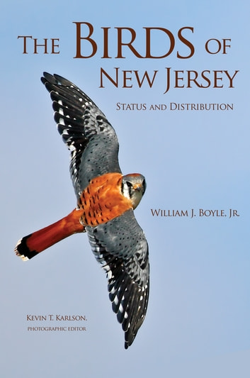 The Birds of New Jersey - Status and Distribution ebook by William J. Boyle, Jr.