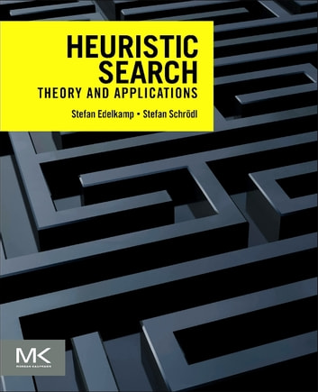 Heuristic Search - Theory and Applications ebook by Stefan Edelkamp,Stefan Schroedl