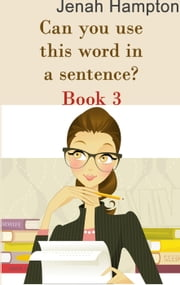 Can You Use This Word In A Sentence? (Lesson 3) (Illustrated Children's Book Ages 2-5) ebook by Jenah Hampton