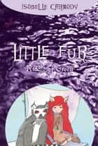 Little Fur #4: Riddle of Green ebook by Isobelle Carmody