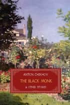 The Black Monk and Other Stories ebook by Anton Chekhov