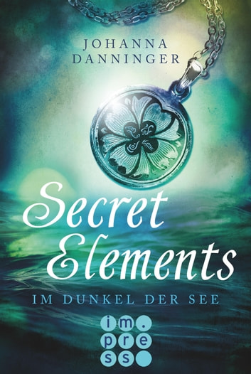 Secret Elements 1: Im Dunkel der See ekitaplar by Johanna Danninger