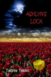 Ashlyns Luck ebook by Tashina Tradell