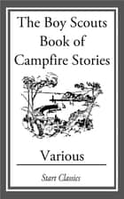 The Boy Scouts Book of Campfire Stori ebook by