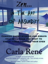 Zen In the Art of Absurdity ebook by Carla René