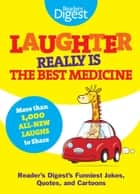 Laughter Really Is The Best Medicine ebook by Editors of Reader's Digest