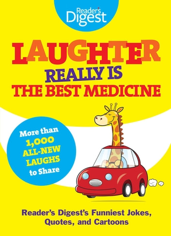 Laughter Really Is The Best Medicine - America's Funniest Jokes, Stories, and Cartoons ebook by Editors of Reader's Digest