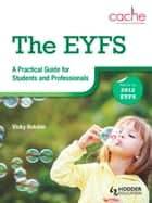 The EYFS: A Practical Guide for Students and Professionals ebook by Vicky Hutchin