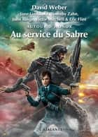 Au service du Sabre - Autour d'Honor, T4 ebook by Michel Pagel, David Weber