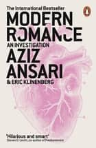 Modern Romance - An Investigation eBook by Aziz Ansari