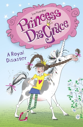 Princess DisGrace: A Royal Disaster ebook by Lou Kuenzler