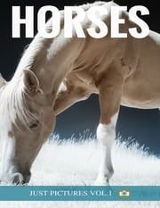 Horses ebook by Just Pictures