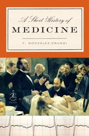 A Short History of Medicine ebook by F. González-Crussi