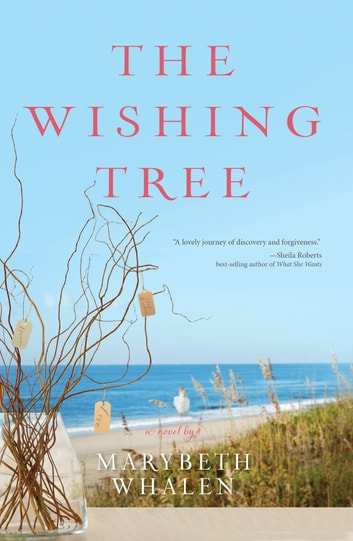 The Wishing Tree - A Novel ebook by Marybeth Whalen