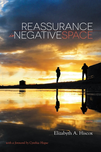 Reassurance in Negative Space - Poems ebook by Elizabyth Hiscox