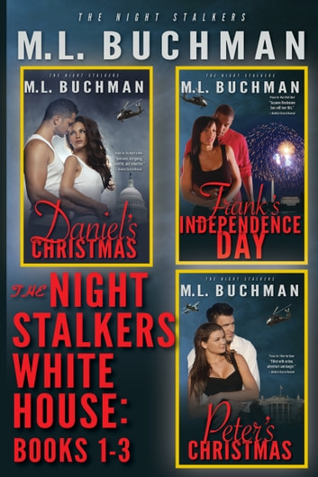 The Night Stalkers White House: Books 1-3 ebook by M. L. Buchman