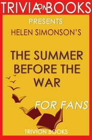 The Summer Before the War: A Novel by Helen Simonson (Trivia-On-Books) ebook by Trivion Books