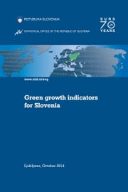 Green Growth Indicators for Slovenia ebook by Statistical Office of the Republic of Slovenia