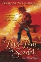 Peter Pan in Scarlet ebook by Geraldine McCaughrean