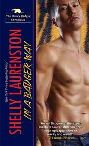 In a Badger Way - A Honey Badger Shifter Romance ebook by Shelly Laurenston