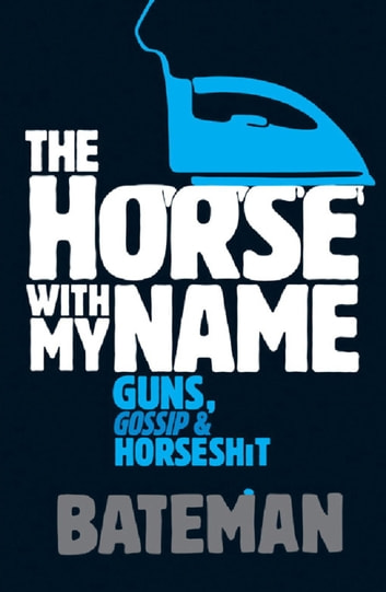 The Horse With My Name ebook by Bateman
