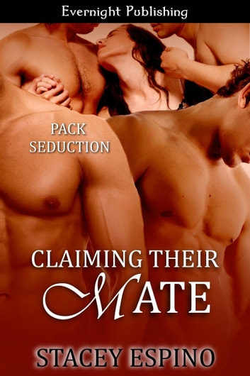Claiming Their Mate ebook by Stacey Espino