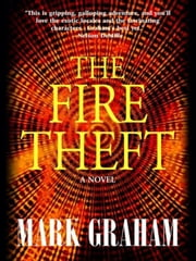 The Fire Theft ebook by Mark Graham