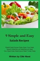 9 simple and easy salads recipes ebook by Clife Hiwat