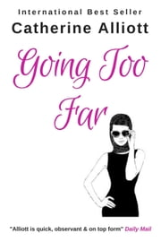 Going Too Far ebook by Catherine Alliott