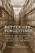 Better Off Forgetting? ebook by Cheryl Avery,Mona  Holmlund