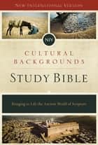 NIV, Cultural Backgrounds Study Bible, eBook - Bringing to Life the Ancient World of Scripture ebook by Craig S. Keener, John H. Walton, Zondervan