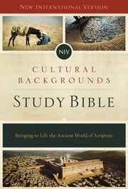 NIV, Cultural Backgrounds Study Bible, eBook - Bringing to Life the Ancient World of Scripture ebook by Craig S. Keener,John H. Walton