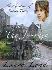 The Journey (The Adventures of Jecosan Tarres, #1) ebook by Laura Lond