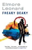 Freaky Deaky ebook by Elmore Leonard