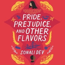 Pride, Prejudice, and Other Flavors - A Novel 有聲書 by Sonali Dev, Soneela Nankani